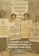 Christian and Jewish Women in Britain, 1880-1940 Living with Difference