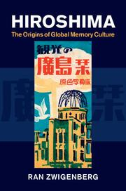 Hiroshima, the Holocaust and the Rise of Global Memory Culture