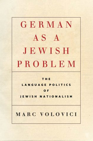 German as a Jewish Problem: The Language Politics of Jewish Nationalism