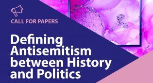 Defining Antisemitism: between history and politics